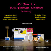 Dr. Manikin and the Cybernetic Imaginarium (2013)